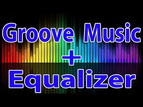 Groove Music App with Equalizer option Windows 10