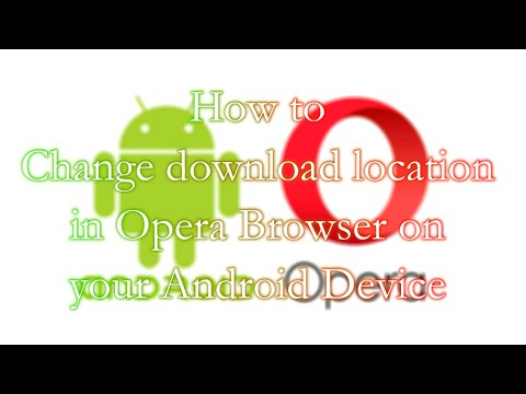 How To Change Download Location In Opera Browser On Your Android Device