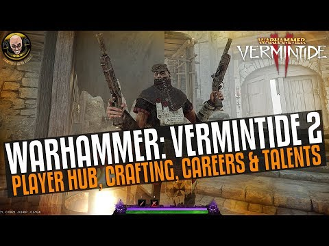 Vermintide 2 - Player Hub, Crafting, Careers and Talents
