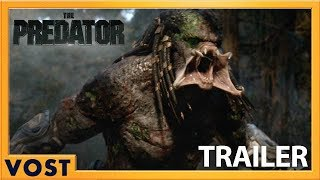 The Predator | Bande-Annonce Finale [Officielle] VOST HD | 2018 streaming