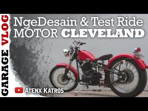 TEST RIDE & NGE-DESAIN MOTOR CLEVELAND [Garage Vlog]