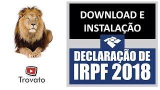 IRPF 2018 - Download e instalação do programa de Imposto de renda 2018
