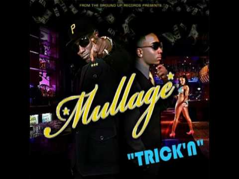 Mullage  It Aint Trickin If You Got It  with lyrics