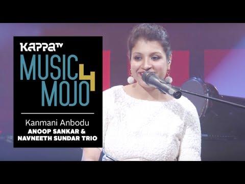 Kanmani Anbodu - Anoop Sankar & Navneeth Sundar Trio - Music Mojo Season 4  - Kappa TV