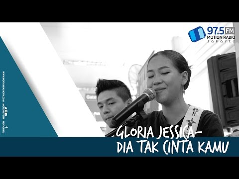 GLORIA JESSICA - DIA TAK CINTA KAMU | LIVE AT NOMADEN MUSIC SHELTER @MOTION975FM
