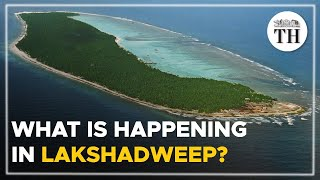 What is happening in Lakshadweep? An analysis