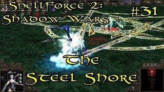 SpellForce 2: Shadow Wars Episode 31 - The Steel Shore