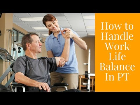 How to Handle Work Life Balance In PT