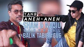 Yang Aneh Aneh Sham & Naqiu di #GV6 - Part2