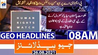 Geo Headlines 08 AM | 26th August 2021