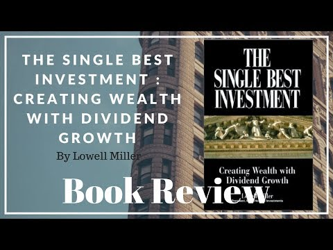 Book Review | The Single Best Investment: Creating Wealth with Dividend Growth by Lowell Miller