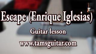 Escape (Enrique Iglesias) guitar lesson | www.tamsguitar.com