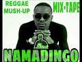 NAMADINGO REGGAE MUSH-UP MIXTAPE - DJ Chizzariana