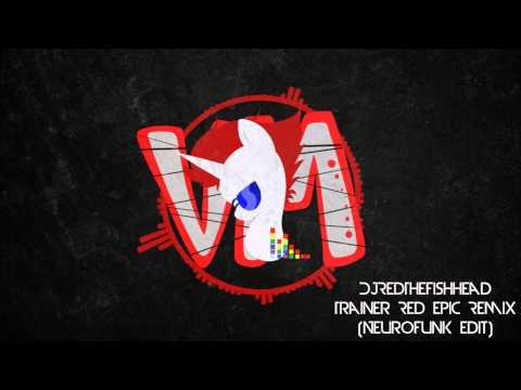DjRedTheFishhead - Trainer Red Epic Remix [Neurofunk Edit] (Virtual Muzic)