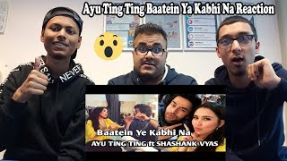 Shashank Vyas And Ayu Ting Ting Baatein Ye Kabhi Na Reaction Bros React MP3