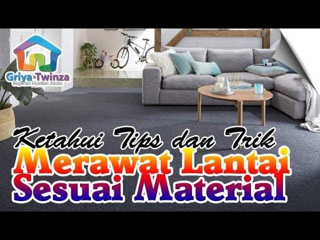 Ketahui Tips dan Trik Merawat Lantai Rumah Sesuai Material