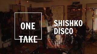 SHISHKO DISCO | One Take Session (debut episode)