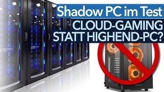 Cloud-Gaming statt Highend-PC - Ist Shadow PC die Alternative zu teurer Hardware?