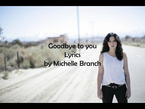 Goodbye To You - Michelle Branch [Lyrics]
