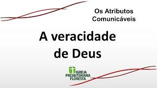 Os atributos de Deus - A veracidade de Deus  Escola dominical 28/03/21