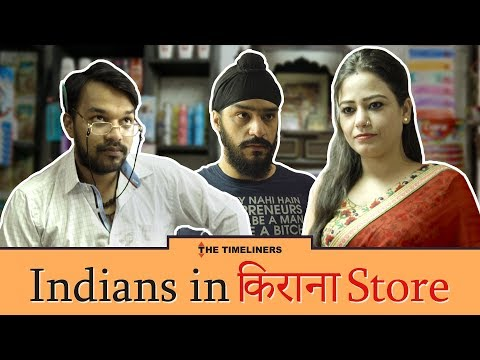 Indians In Kirana Store | The Timeliners