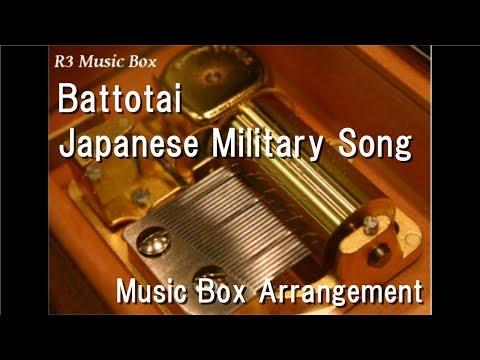 Battotai/Japanese Military Song [Music Box]