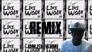Logic - Like Woah REMIX + Lyrics by J SHOWTIME