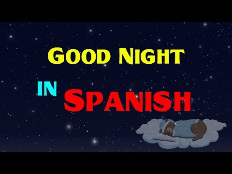 Good Night In Spanish How To Say Good Night In Spanish Youtube