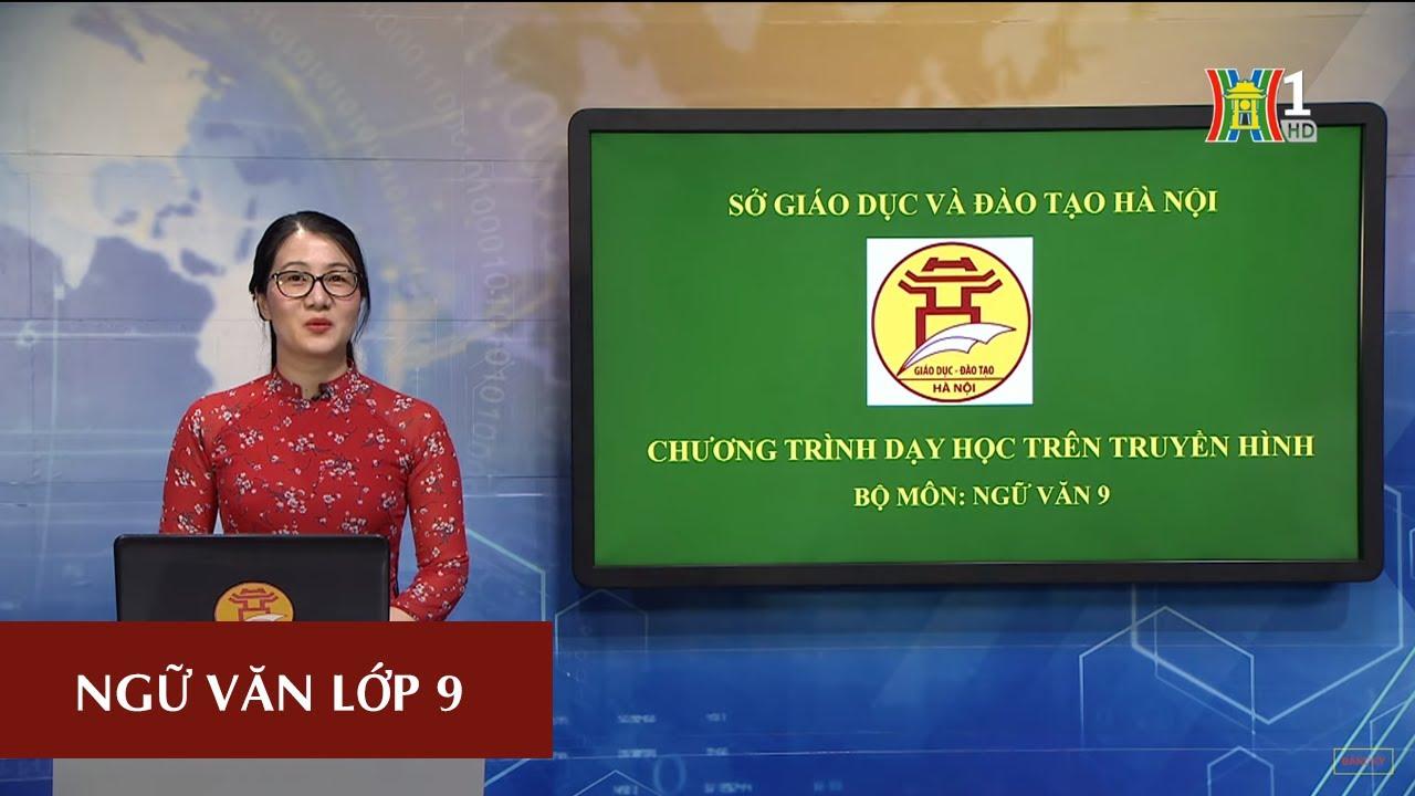 MÔN NGỮ VĂN – LỚP 9 | TỔNG KẾT VĂN HỌC NƯỚC NGOÀI | 09H15 NGÀY 16.05.2020 | HANOITV