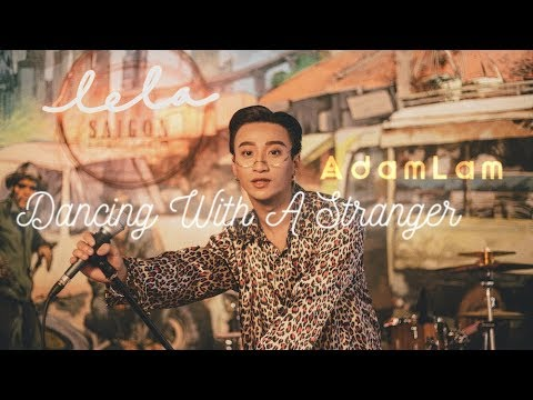 COVER - ADAM LÂM | DANCING WITH A STRANGER From SAM SMITH Ft. NORMANI
