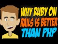 Why Ruby on Rails is Better than PHP