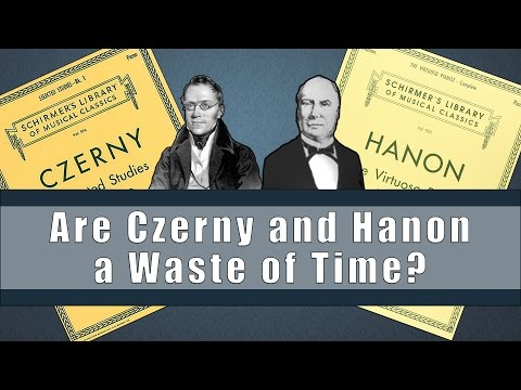 Are Czerny and Hanon a Waste of Time? Piano Lessons