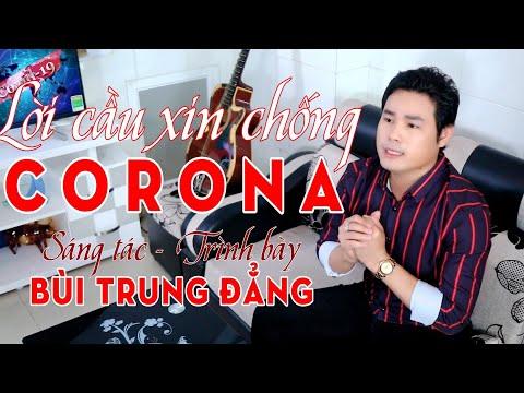 Vọng Cổ Mới : LỜI CẦU XIN CHỐNG CORONA - BÙI TRUNG ĐẲNG - hát tặng đồng bào trong mùa chống dịch !