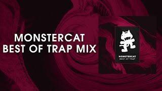 Best of Trap Mix [Monstercat Release]