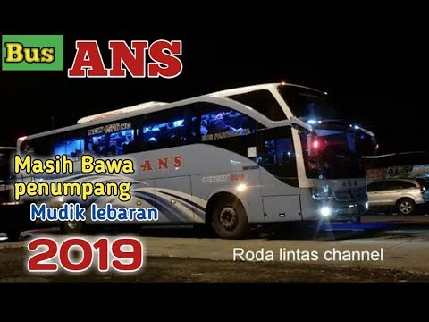 Bus ANS,masih Bawa Penumpang Mudik Lebaran 2019.
