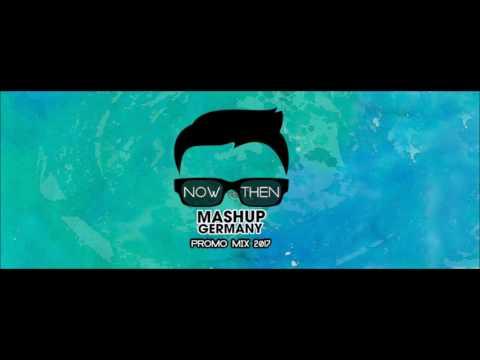 Mashup-Germany - PROMO MIX 2017 (NOW vs. THEN)