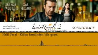 Halil Sezai- Kafası Kendinden Bile Güzel İncir Reçeli 2 (  Soundtrack)