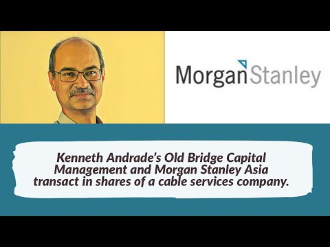 Kenneth Andrade's Old Bridge Capital Management and Morgan Stanley Asia transact in shares of a cab