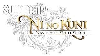 Ni No Kuni: Wrath of the White Witch | Summary | Road to Ni No Kuni II: Revenant Kingdom