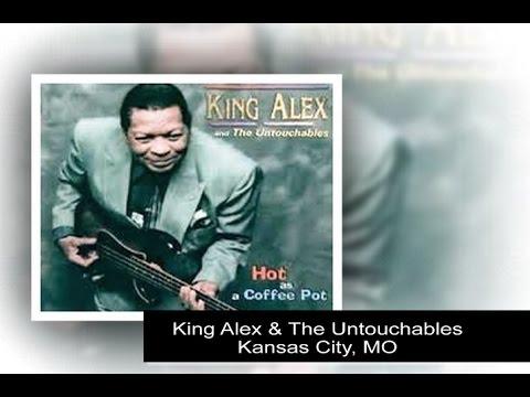 King Alex & The Untouchables – Kansas City, MO