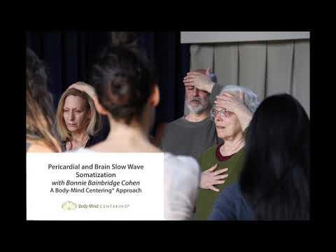 Pericardial and Brain Slow Wave Somatization with Bonnie Bainbridge Cohen