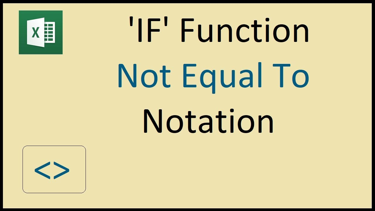 IF Function Excel Not Equal to Notation