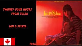 Twenty-Four Hours From Tulsa - Ian & Sylvia