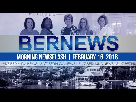 Bernews Newsflash For Friday February 16, 2018