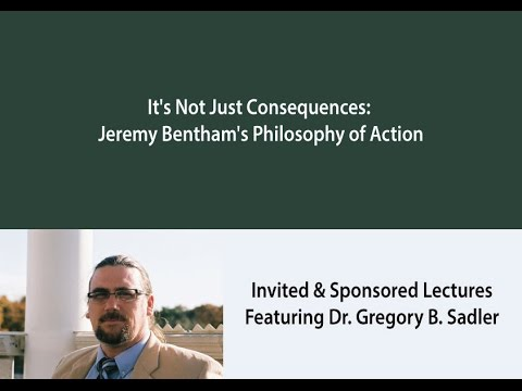 It's Not Just Consequences: Jeremy Bentham's Philosophy of Action