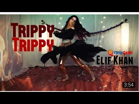 Elif Khan Dance On Trippy Trippy Song