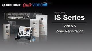 IS Series   Hardwired: Video 5 - Zone Registration