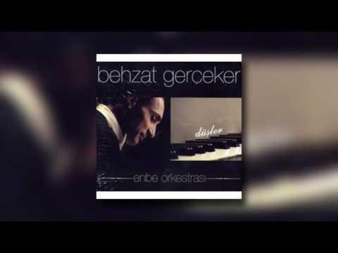 Behzat Gerçeker & Enbe Orkestrası - Düşler