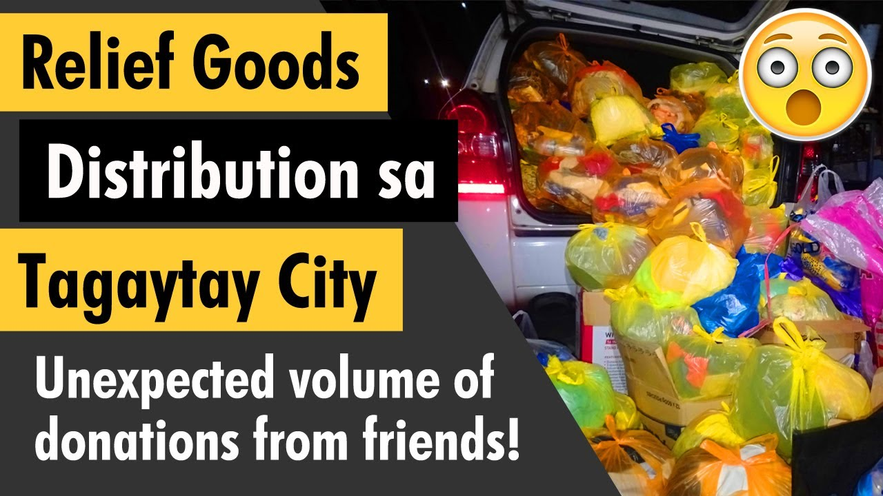 Relief Goods Distribution sa Tagaytay City - Unexpected volume of donations from friends!