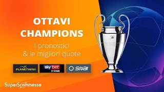 Ottavi Champions League 2020: pronostici e quote